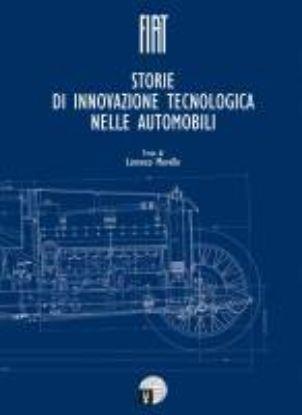 Immagine di FIAT. STORIE DI INNOVAZIONE TECNOLOGICA NELLE AUTOMOBILI