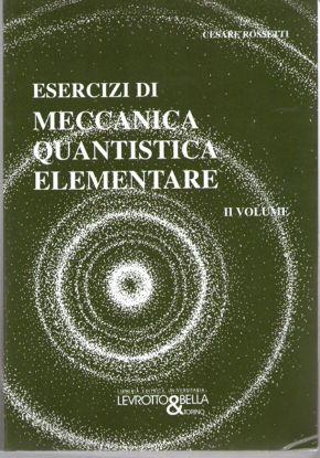 Immagine di ESERCIZI DI MECCANICA QUANTISTICA ELEMENTARE II VOLUME