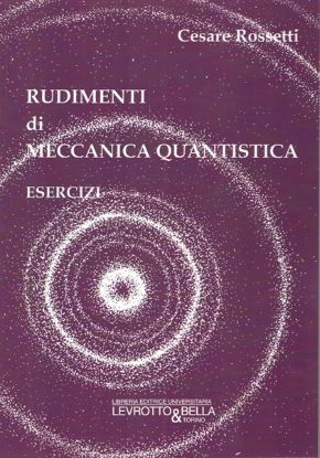 Immagine di RUDIMENTI DI MECCANICA QUANTISTICA - ESERCIZI