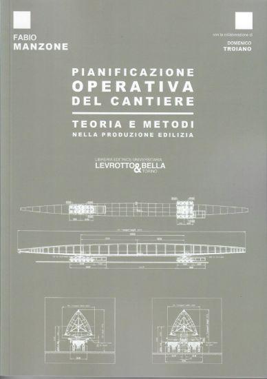 Immagine di PIANIFICAZIONE OPERATIVA DEL CANTIERE TEORIA E METODI
