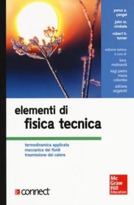 Immagine di ELEMENTI DI FISICA TECNICA. TERMODINAMICA APPLICATA MECCANICA DEI FLUIDI TRASMISSIONE DEL CALORE...
