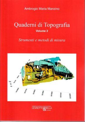 Immagine di QUADERNI DI TOPOGRAFIA VOL. 2 STRUMENTI E METODI DI MISURA