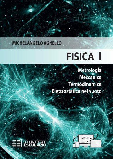 Immagine di FISICA 1 METROLOGIA-MECCANICA-TERMODINAMICA-ELETTROSTATICA NEL VUOTO