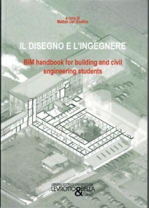 Immagine di IL DISEGNO E L'INGEGNERE BIM HANDBOOK FOR BUILDING AND CIVIL ENGINEERING STUDENTS