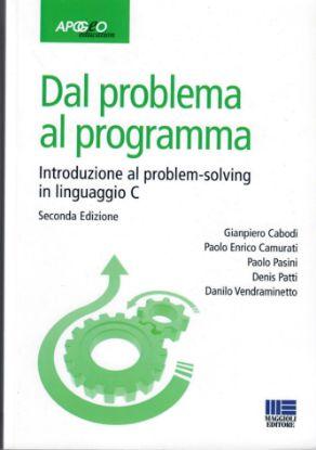 Immagine di DAL PROBLEMA AL PROGRAMMA. INTRODUZIONE AL PROBLEM-SOLVING IN LINGUAGGIO C