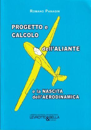 Immagine di PROGETTO E CALCOLO DELL'ALIANTE E LA NASCITA DELL'AERODINAMICA